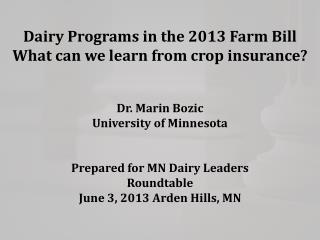 Dairy Programs in the 2013 Farm Bill What can we learn from crop insurance?