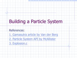 Building a Particle System