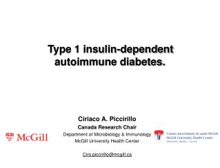 Type 1 insulin-dependent  autoimmune diabetes.