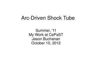 Arc-Driven Shock Tube