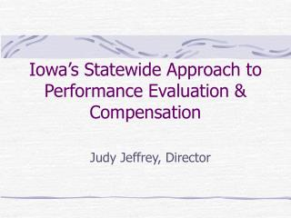 Iowa's Statewide Approach to Performance Evaluation & Compensation