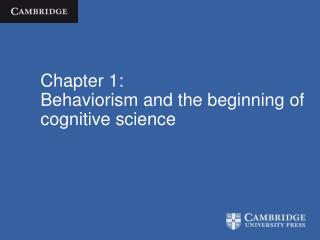 Chapter 1: Behaviorism and the beginning of cognitive science
