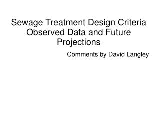 Sewage Treatment Design Criteria Observed Data and Future Projections