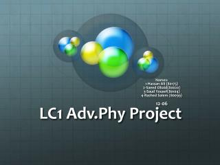 LC1 Adv.Phy Project