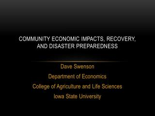 Community Economic Impacts, Recovery, and disaster preparedness