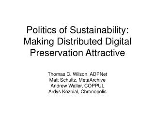 Politics of Sustainability:  Making Distributed Digital Preservation Attractive