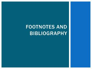 Footnotes and Bibliography