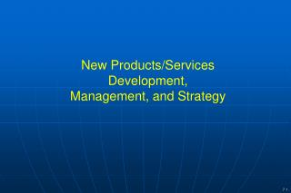 New Products/Services Development,  Management, and Strategy