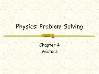 Physics: Problem Solving