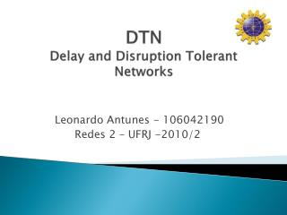 DTN Delay and Disruption Tolerant Networks
