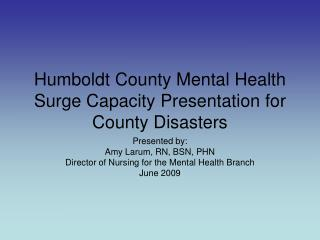 Humboldt County Mental Health Surge Capacity Presentation for County Disasters
