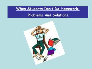 When Students Don't Do Homework: Problems And Solutions