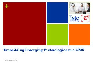 Embedding Emerging Technologies in a CMS