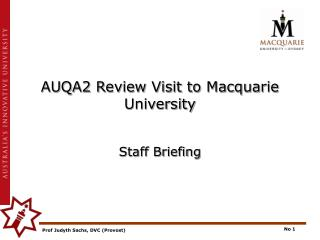AUQA2 Review Visit to Macquarie University Staff Briefing