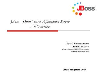 JBoss – Open Source Application Server  An Overview
