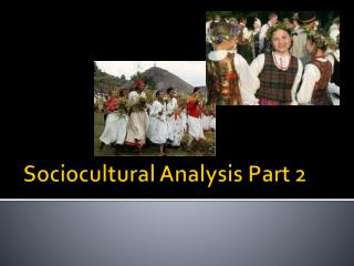 Sociocultural  Analysis Part 2