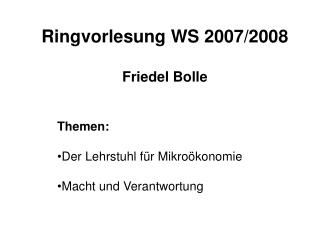 Ringvorlesung WS 2007/2008 Friedel Bolle