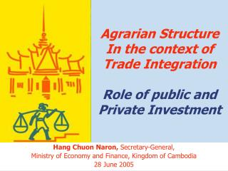 Agrarian Structure In the context of  Trade Integration Role of public and  Private Investment