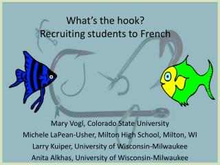 What ' s the hook?  Recruiting students to French