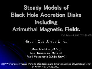 Steady Models of  Black Hole Accretion Disks including  Azimuthal Magnetic Fields