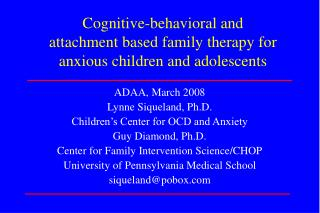 Cognitive-behavioral and  attachment based family therapy for anxious children and adolescents