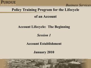 Account Lifecycle:  The Beginning Session 1 Account Establishment January 2010
