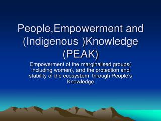 People,Empowerment and (Indigenous )Knowledge (PEAK)
