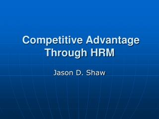Competitive Advantage Through HRM
