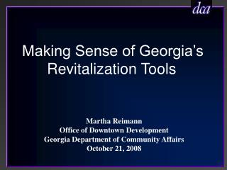 Making Sense of Georgia's  Revitalization Tools