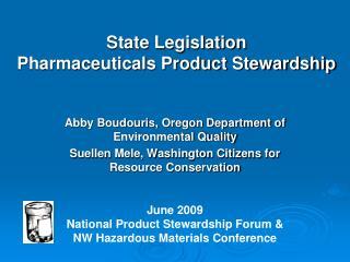 State Legislation Pharmaceuticals Product Stewardship
