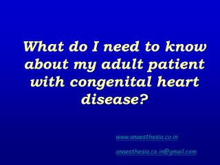 What do I need to know about my adult patient with congenital heart disease?