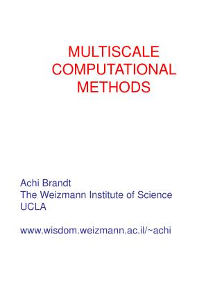 MULTISCALE COMPUTATIONAL METHODS