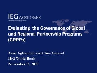 Evaluating  the Governance of Global and Regional Partnership Programs  (GRPPs)