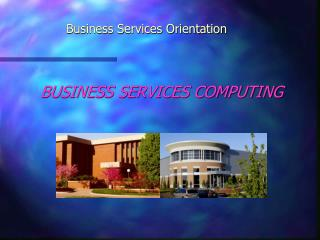 Business Services Orientation