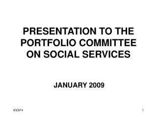 PRESENTATION TO THE PORTFOLIO COMMITTEE ON SOCIAL SERVICES