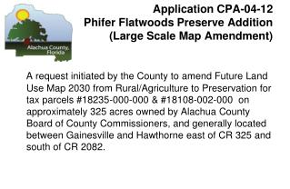 Application CPA-04-12 Phifer  Flatwoods Preserve Addition  (Large Scale Map Amendment)