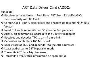 ART Data Driver Card (ADDC ) Function: