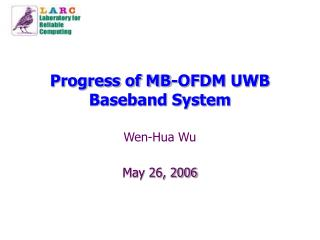 Progress of MB-OFDM UWB Baseband System
