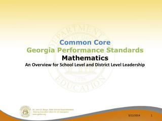 Common Core  Georgia Performance Standards Mathematics An Overview for School Level and District Level Leadership