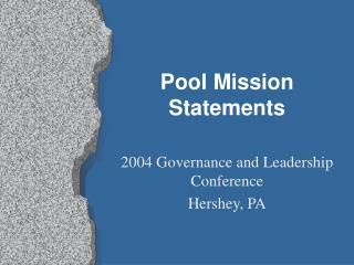 Pool Mission Statements