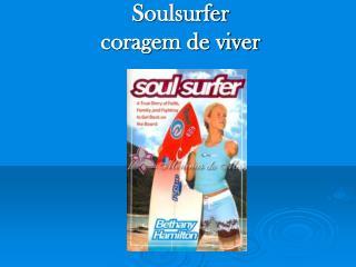 Soulsurfer  coragem de viver