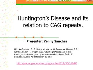 Huntington's Disease and its relation to CAG repeats.