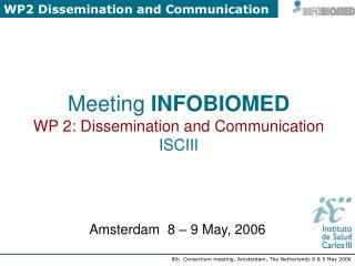 Meeting  INFOBIOMED WP 2: Dissemination and Communication ISCIII