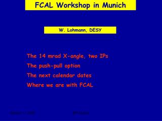 FCAL Workshop in Munich
