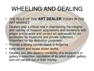 WHEELING AND DEALING