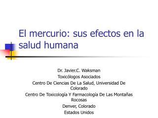 El mercurio :  sus efectos en la salud humana