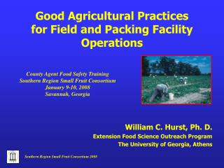 Good Agricultural Practices for Field and Packing Facility Operations