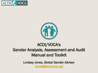 ACDI/VOCA's Gender Analysis, Assessment and Audit Manual and Toolkit
