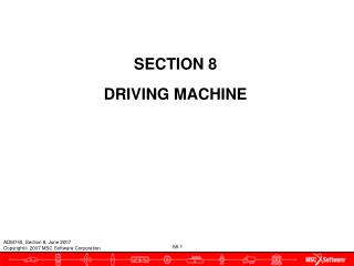 SECTION 8 DRIVING MACHINE