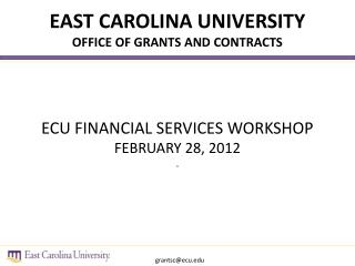 ECU FINANCIAL SERVICES WORKSHOP FEBRUARY 28, 2012
